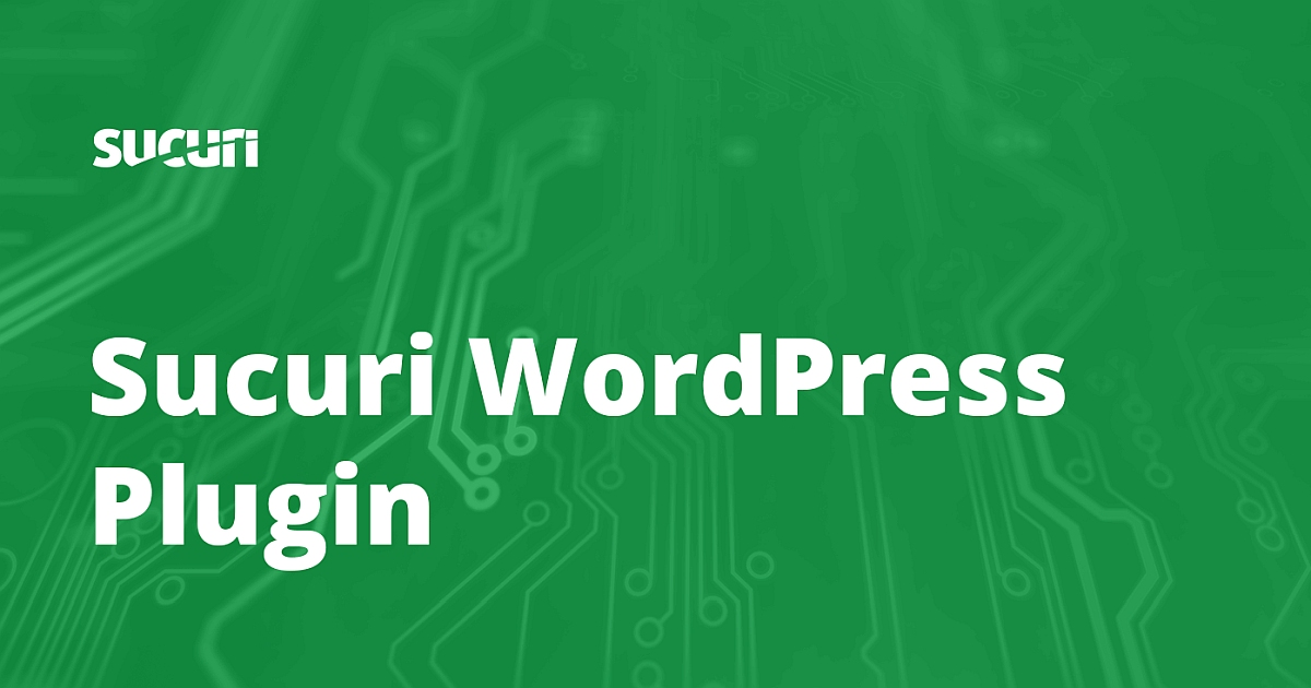 Download Sucuri Security Plugin and Secure your WordPress